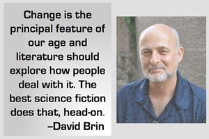 Change is the principal feature of our age and literature should explore how people deal with it. The best science fiction does that, head on.